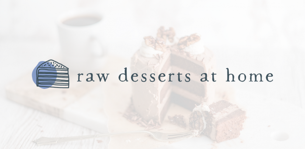 Raw Desserts at Home logo on a white background with a raw food dessert in the background
